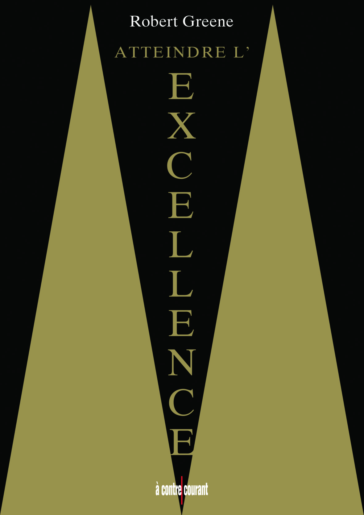 Atteindre l'excellence Robert Greene