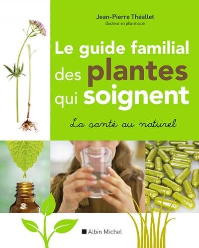 Le guide familial des plantes qui soignent