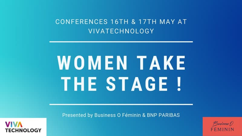Conferences Business O Féminin at Vivatech 16th & 17th May