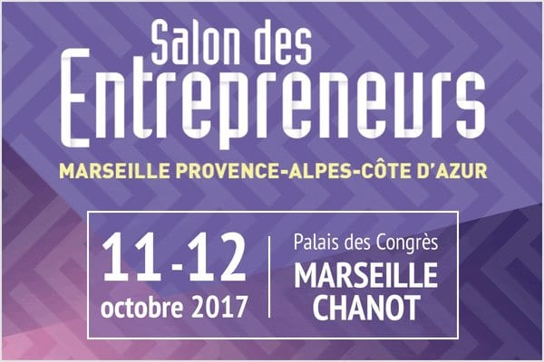Salon des entrepreneurs Marseille Provence-Alpes-Côte d'Azur 11-12 octobre 2017
