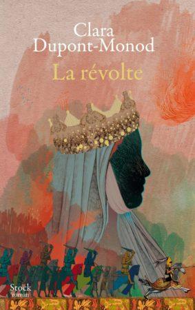 La révolte - Clara Dupont-Monod